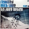 REMIXED WITH LOVE BY JOEY NEGRO: PART B