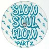 SLOW SOUL FLOW PART 2