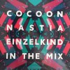 COCOON: NASTIA & EINZELKIND IN THE MIX