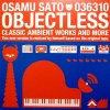OBJECTLESS: CLASSIC AMBIENT WORKS & MORE