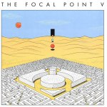 FOCAL POINT V (GATEFOLD SLEEVE)