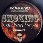 SMOKING IS STILL BAD FOR YOU VOLUME 1