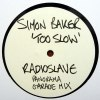 TOO SLOW (RADIO SLAVE REMIX)