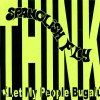 THINK (PENSAMIENTO) / LET MY PEOPLE BUGALU