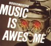 MUSIC IS AWESOME