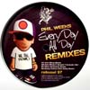 EVERY DAY ALL DAY (REMIXES)