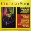 CHICAGO SOUL (ELECTRIC BLUES FUNK & SOUL: THE NEW SOUND OF CHICAGO IN THE 1960'S)