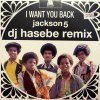 I WANT YOU BACK (DJ HASEBE REMIX)