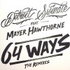 64 WAYS FEAT MAYER HAWTHORNE THE REMIXES