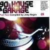 90'S HOUSE & GARAGE PART 2 (COMPILED BY JOEY NEGRO)
