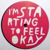 I'M STARTING TO FEEL OKAY VOL. 7