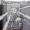 DISCONNECTION LP