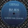 ACROSS THE CLOUDS (DJ JES TRAXX SERIES VOL.1)