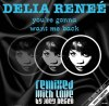 YOU'RE GONNA WANT ME BACK (JOEY NEGRO REMIXES)