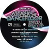 ATTACK THE DANCEFLOOR – SPECIAL REMIX EP
