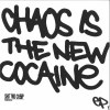 CHAOS IS THE NEW COCAINE