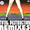 Total Destruction (Remixes) (中古盤)