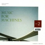 MUSIC FOR MACHINES PART 2