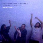 EAMON HARKIN AND JUSTIN CARTER: WEEKENDS AND BEGINNINGS SAMPLER VOLUME 1