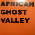AFRICAN GHOST VALLEY