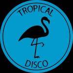 TROPICAL DISCO EDITS VOL. 5