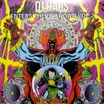 DJ HAUS ENTERS THE UNKNOWN VOL.2
