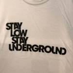 STAY LOW STAY UNDERGROUND T-SHIRT  SIZE:L