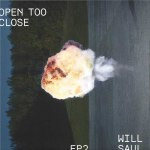 OPEN TOO CLOSE EP 2