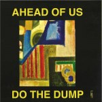 AHEAD OF US / DO THE DUMP