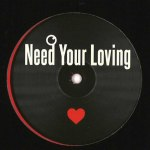 NEED TO FEEL LOVE / I NEED YOUR LOVING