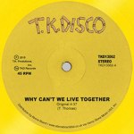 WHY CAN'T WE LIVE TOGETHER (LATE NITE TUFF GUY REWORK) (YELLOW VINYL REPRESS)