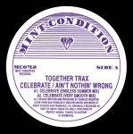 CELEBRATE / AIN'T NOTHIN' WRONG