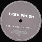 FEELIN' MIGHTY FRESH