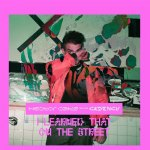 I LEARNED THAT ON THE STREET