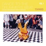 DANCE TO THE DRUMMER'S BEAT VOL. 1 (BLOCK PARTY JAMS AND BREAKBEATS FROM THE TK DISCO VAULTS)