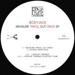 MEASURE TWICE. CUT ONCE EP