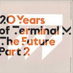 20 YEARS OF TERMINAL - THE FUTURE PART 2