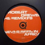NEVER BEEN IN AFRICA (REMIXES) (中古盤)