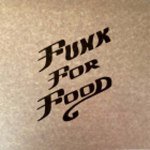 FUNK FOR FOOD