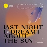 LAST NIGHT I DREAMT ABOUT THE SUN EP
