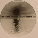 THE FURTHER YOU LOOK THE LESS YOU WILL SEE (中古盤)