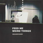FEED ME WEIRD THINGS (中古盤)